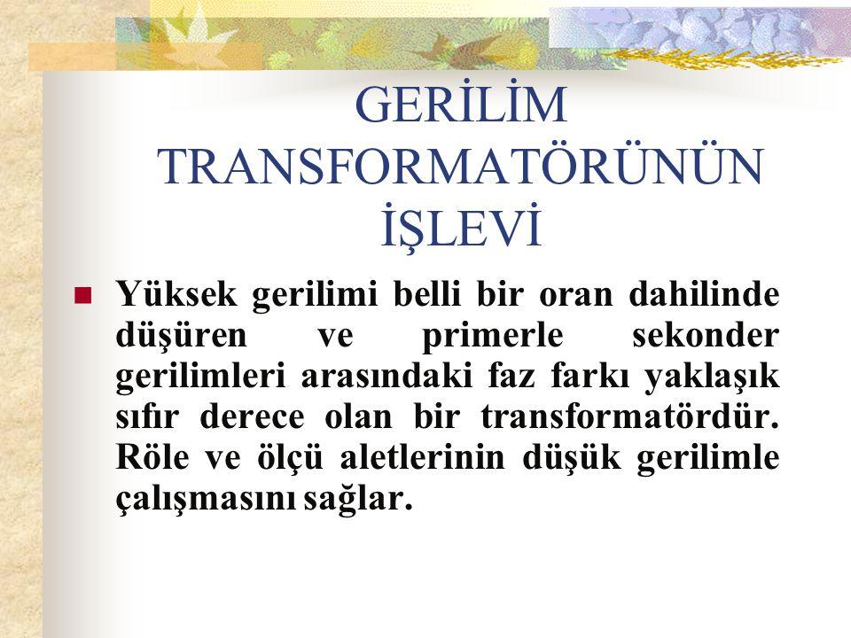 GERİLİM TRANSFORMATÖRÜNÜN İŞLEVİ