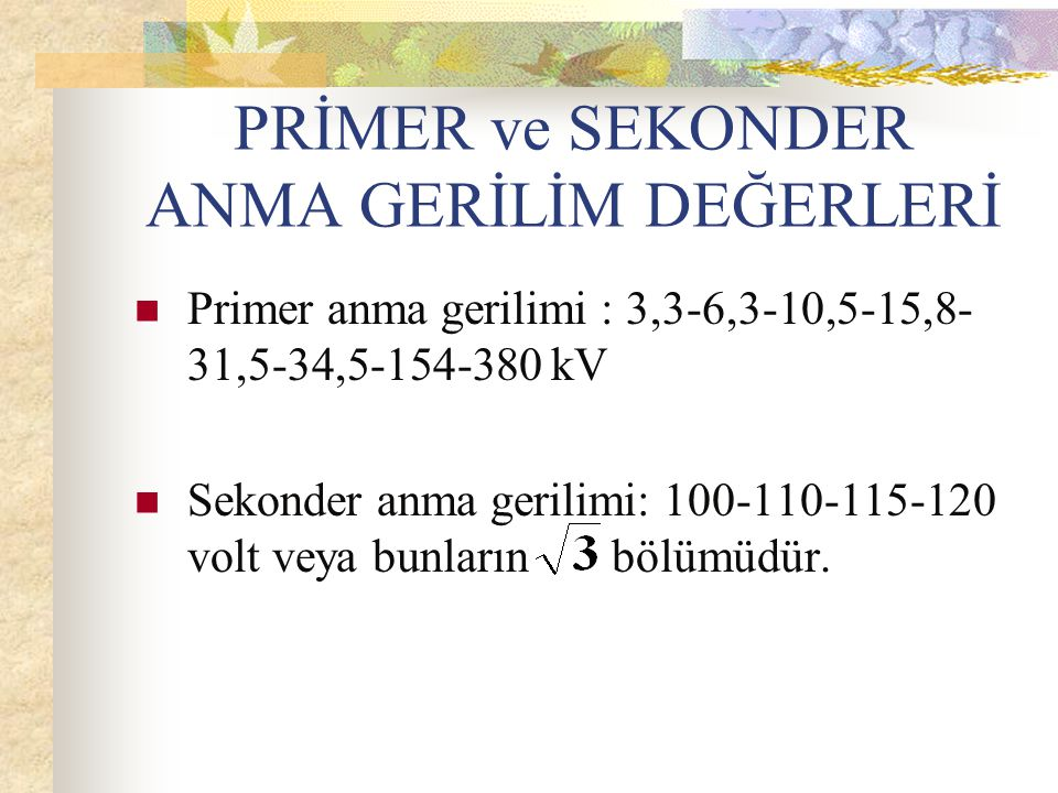 PRİMER ve SEKONDER ANMA GERİLİM DEĞERLERİ