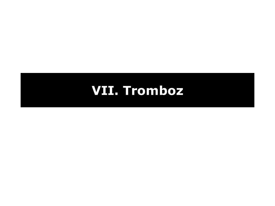 VII. Tromboz