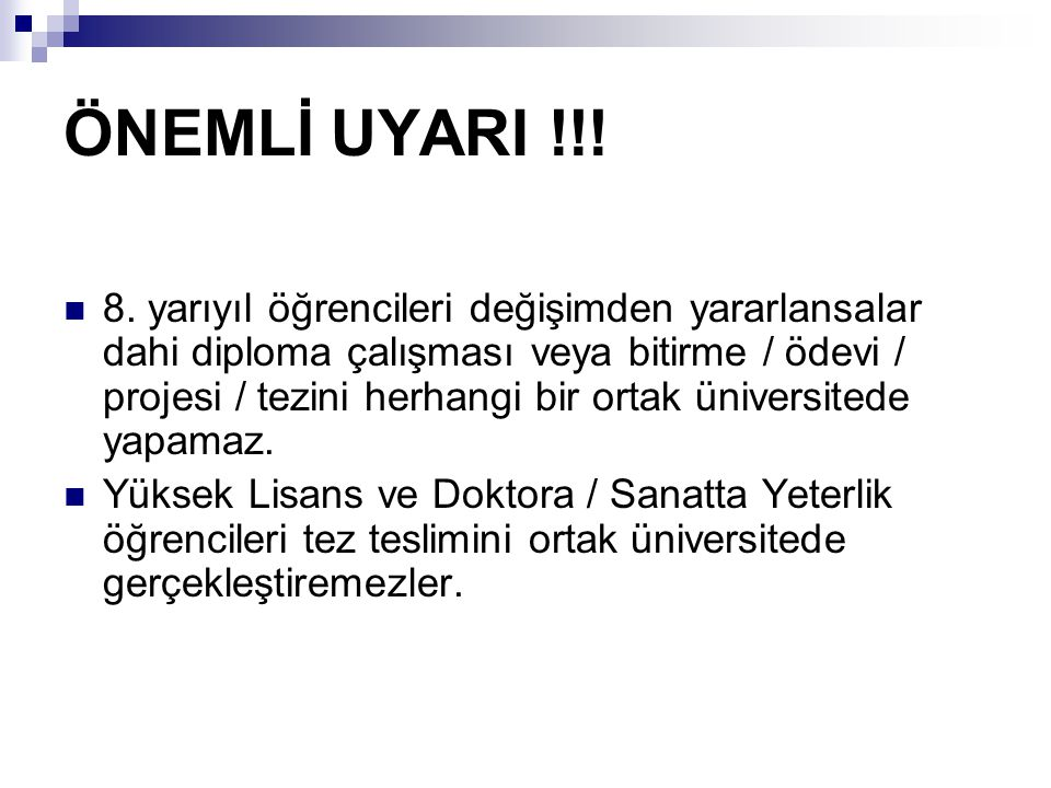 ÖNEMLİ UYARI !!!
