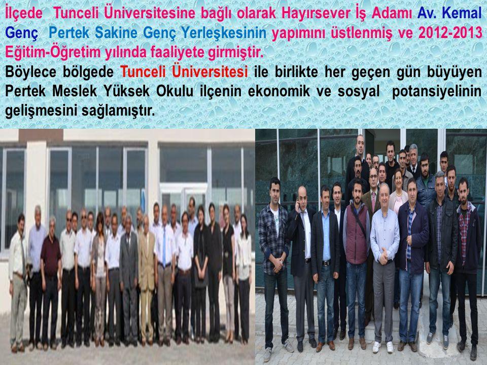 İlçede Tunceli Üniversitesine bağlı olarak Hayırsever İş Adamı Av