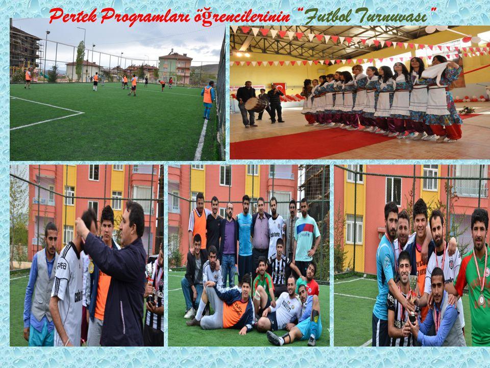 Pertek Programları öğrencilerinin Futbol Turnuvası''