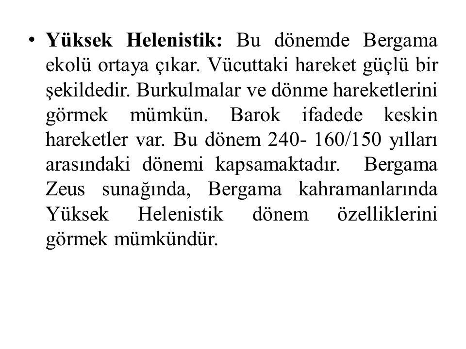 Yüksek Helenistik: Bu dönemde Bergama ekolü ortaya çıkar