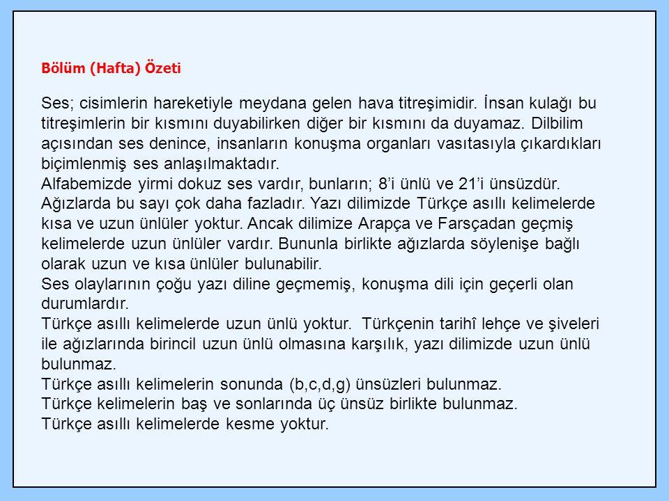 Türkçe asıllı kelimelerin sonunda (b,c,d,g) ünsüzleri bulunmaz.