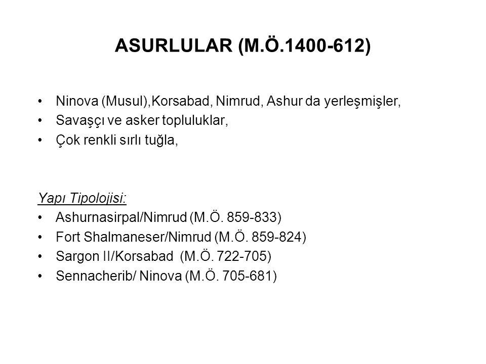 ASURLULAR (M.Ö.1400-612) Ninova (Musul),Korsabad, Nimrud, Ashur da yerleşmişler, Savaşçı ve asker topluluklar,