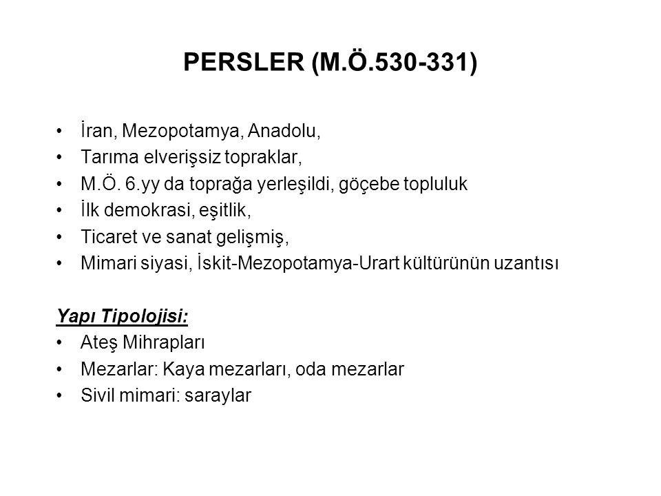 PERSLER (M.Ö.530-331) İran, Mezopotamya, Anadolu,