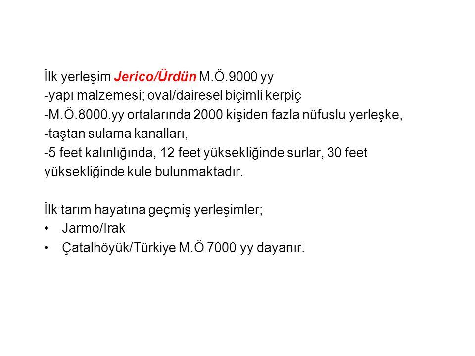 İlk yerleşim Jerico/Ürdün M.Ö.9000 yy