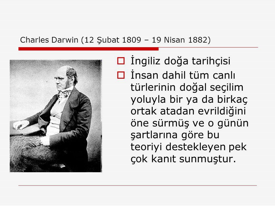 Charles Darwin (12 Şubat 1809 – 19 Nisan 1882)
