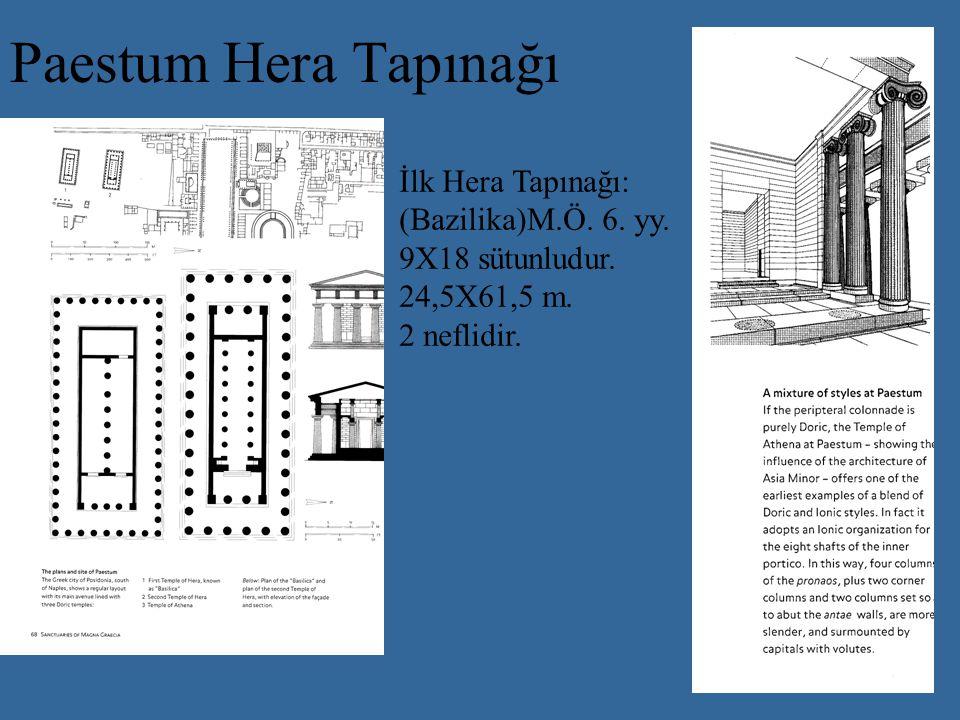 Paestum Hera Tapınağı İlk Hera Tapınağı: (Bazilika)M.Ö. 6. yy.