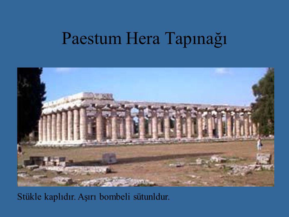 Paestum Hera Tapınağı Stükle kaplıdır. Aşırı bombeli sütunldur.