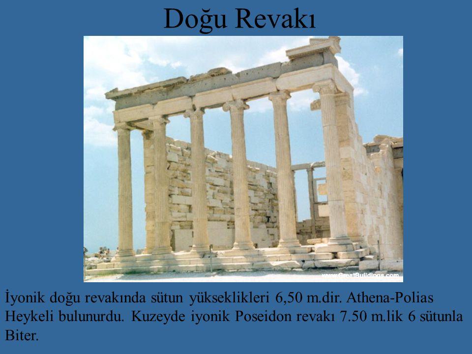 Doğu Revakı İyonik doğu revakında sütun yükseklikleri 6,50 m.dir. Athena-Polias.