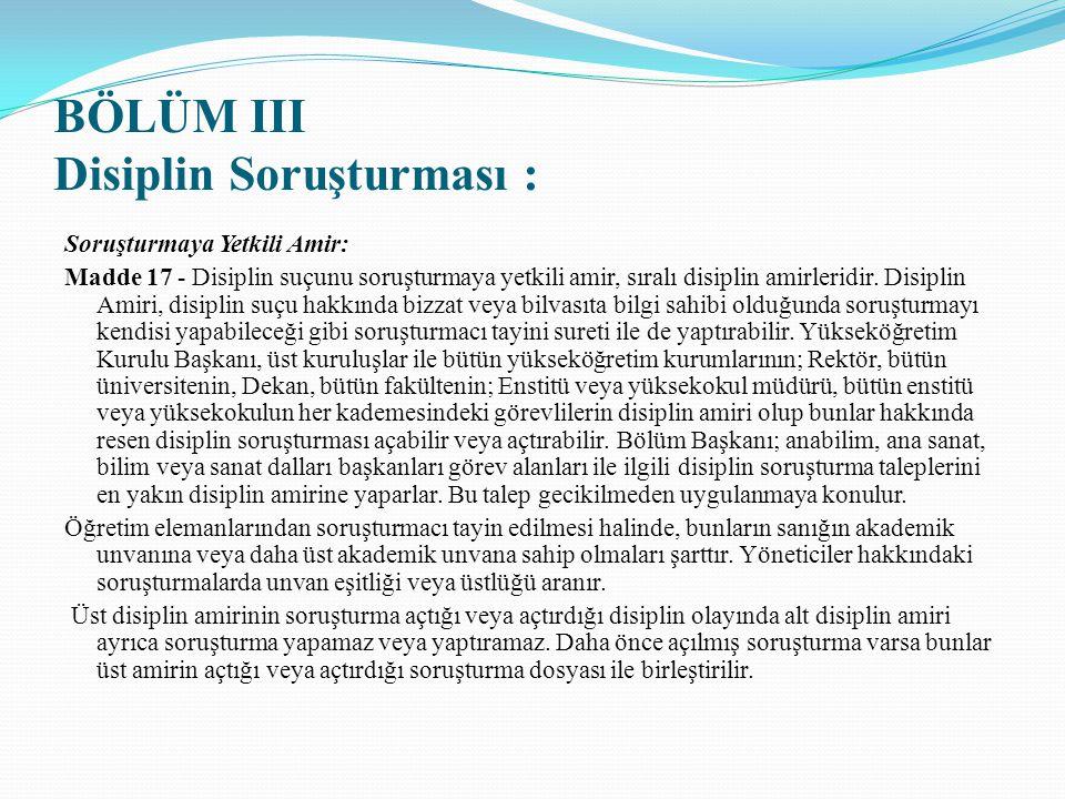 BÖLÜM III Disiplin Soruşturması :