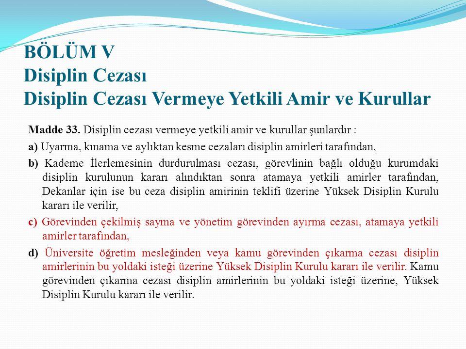 BÖLÜM V Disiplin Cezası Disiplin Cezası Vermeye Yetkili Amir ve Kurullar