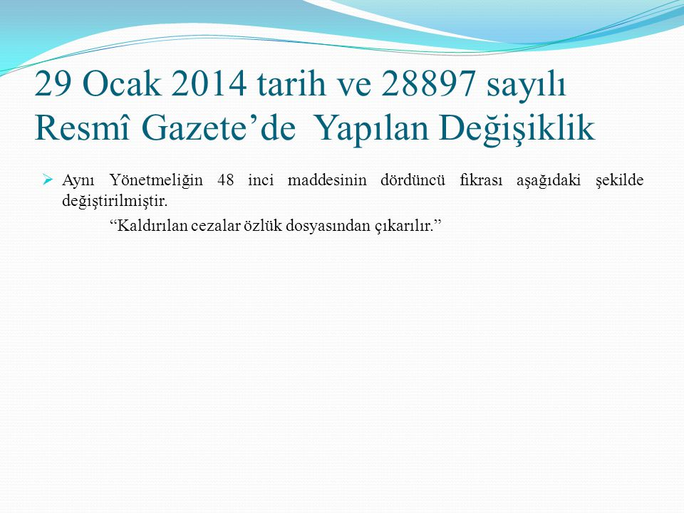 29 Ocak 2014 tarih ve 28897 sayılı Resmî Gazete'de Yapılan Değişiklik