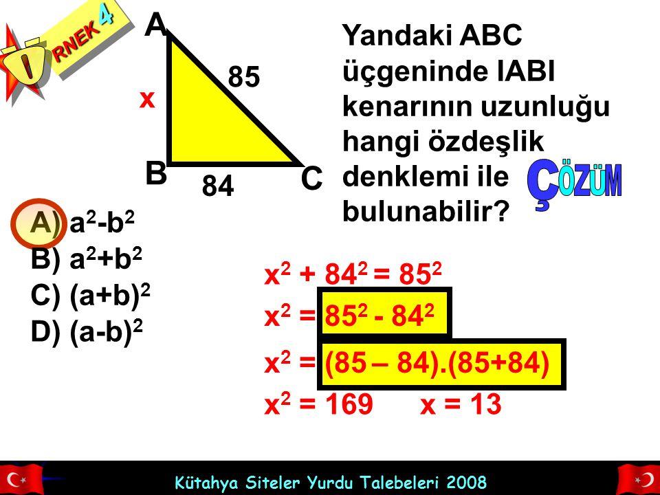 RNEK 4 Ö. A. Yandaki ABC üçgeninde IABI kenarının uzunluğu hangi özdeşlik denklemi ile bulunabilir