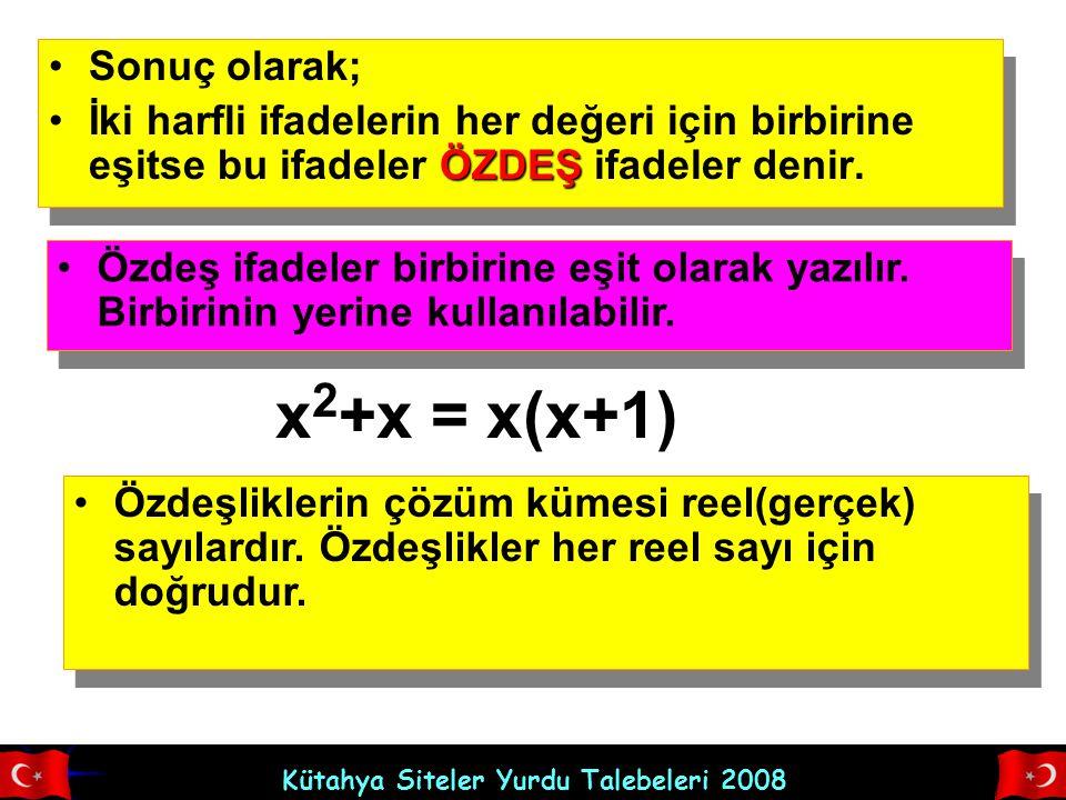 x2+x = x(x+1) Sonuç olarak;