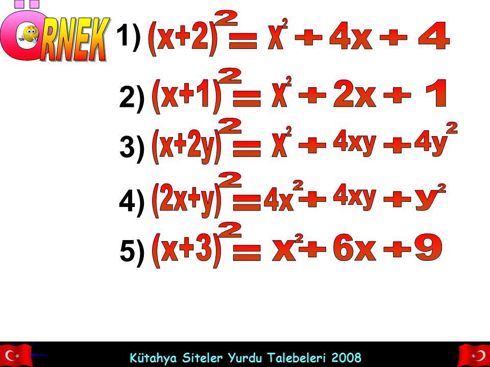 Ö 1) 2) 3) 4) 5) RNEK (x+2) 2 x 2 4x 4 + + = (x+1) 2 x 2 2x 1 + + =