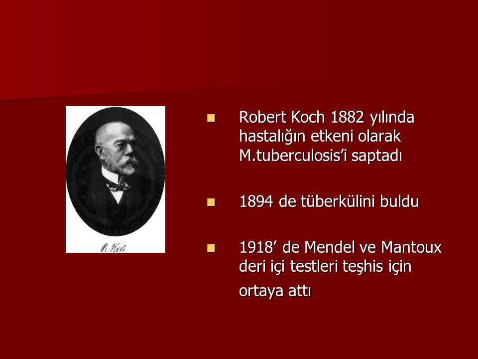 Robert Koch 1882 yılında hastalığın etkeni olarak M
