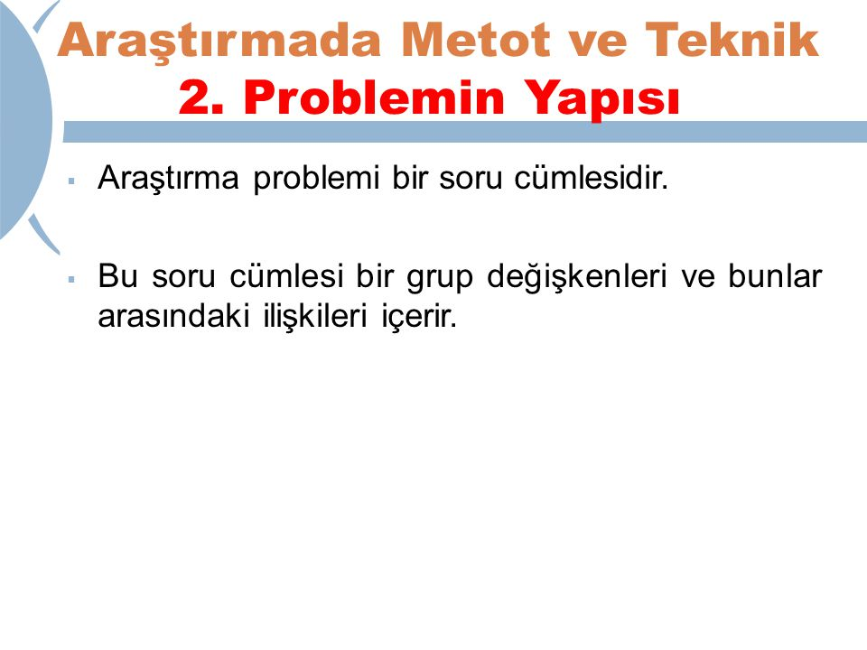 Araştırmada Metot ve Teknik 2. Problemin Yapısı