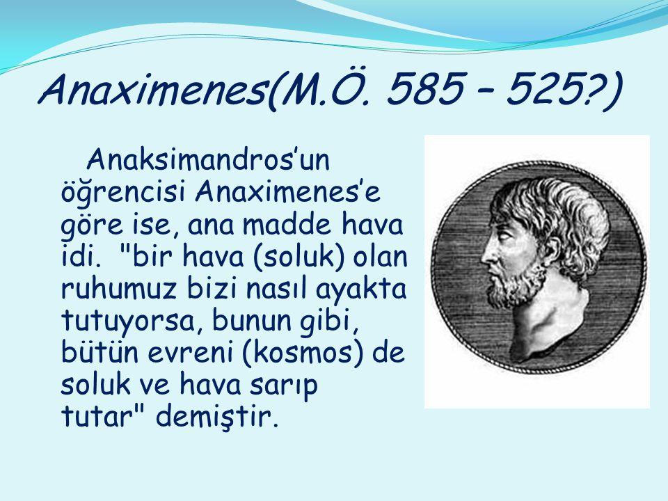 Anaximenes(M.Ö. 585 – 525 )