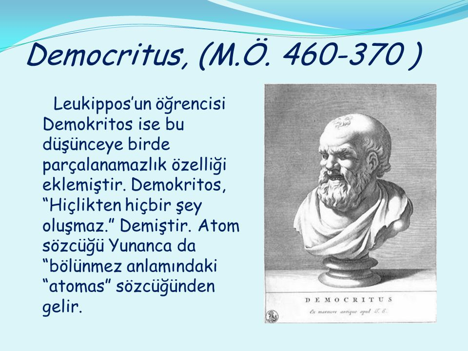 Democritus, (M.Ö. 460-370 )