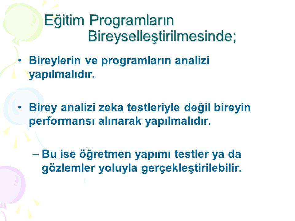 Eğitim Programların Bireyselleştirilmesinde;