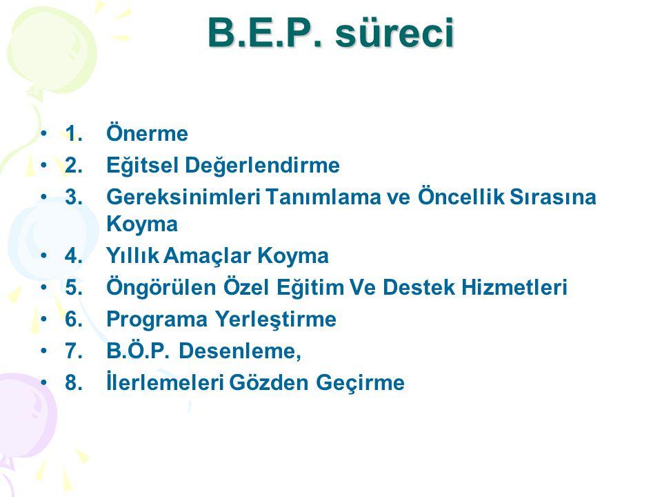 B.E.P. süreci 1. Önerme 2. Eğitsel Değerlendirme