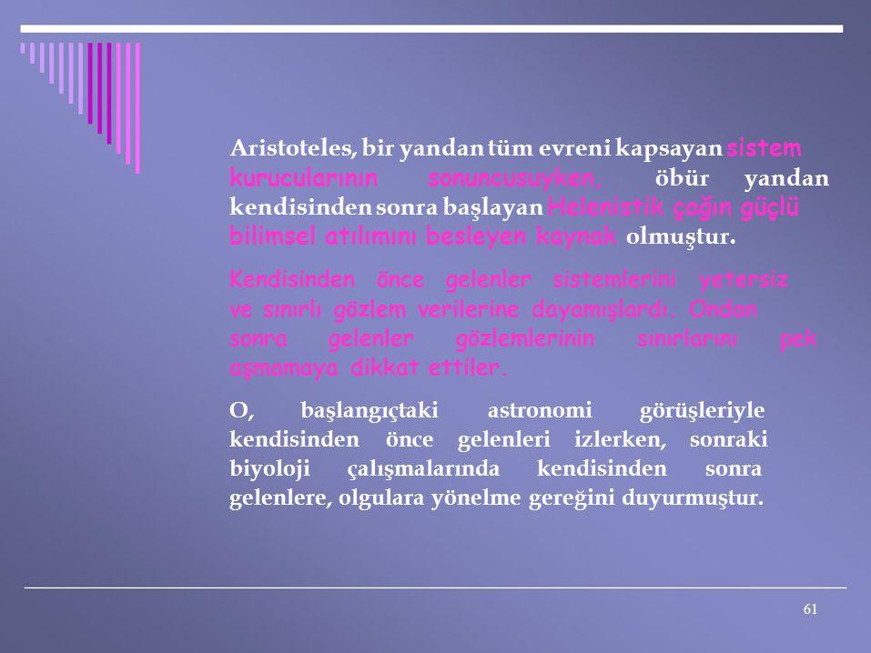Aristoteles, bir yandan tüm evreni kapsayan sistem