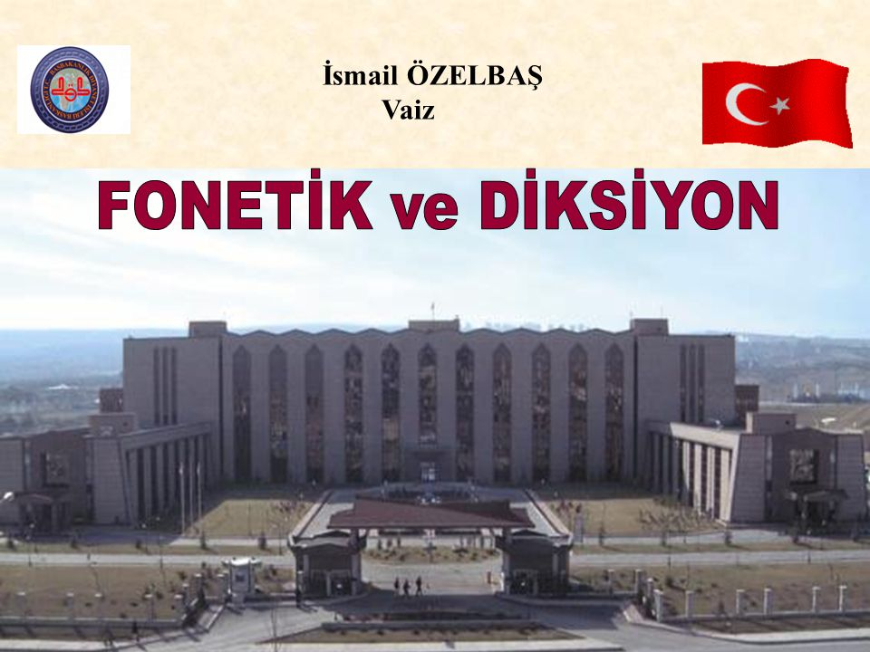 İsmail ÖZELBAŞ Vaiz FONETİK ve DİKSİYON