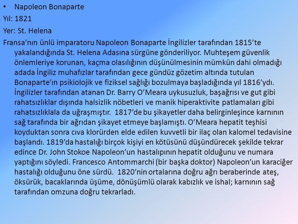 Napoleon Bonaparte Yıl: 1821 Yer: St. Helena