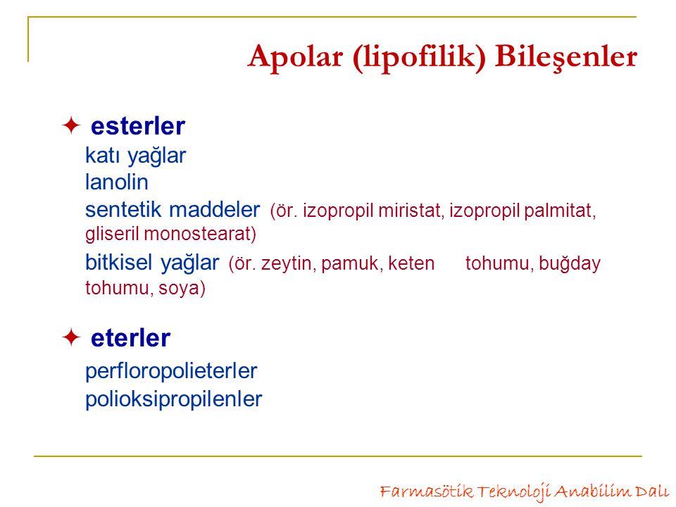 Apolar (lipofilik) Bileşenler