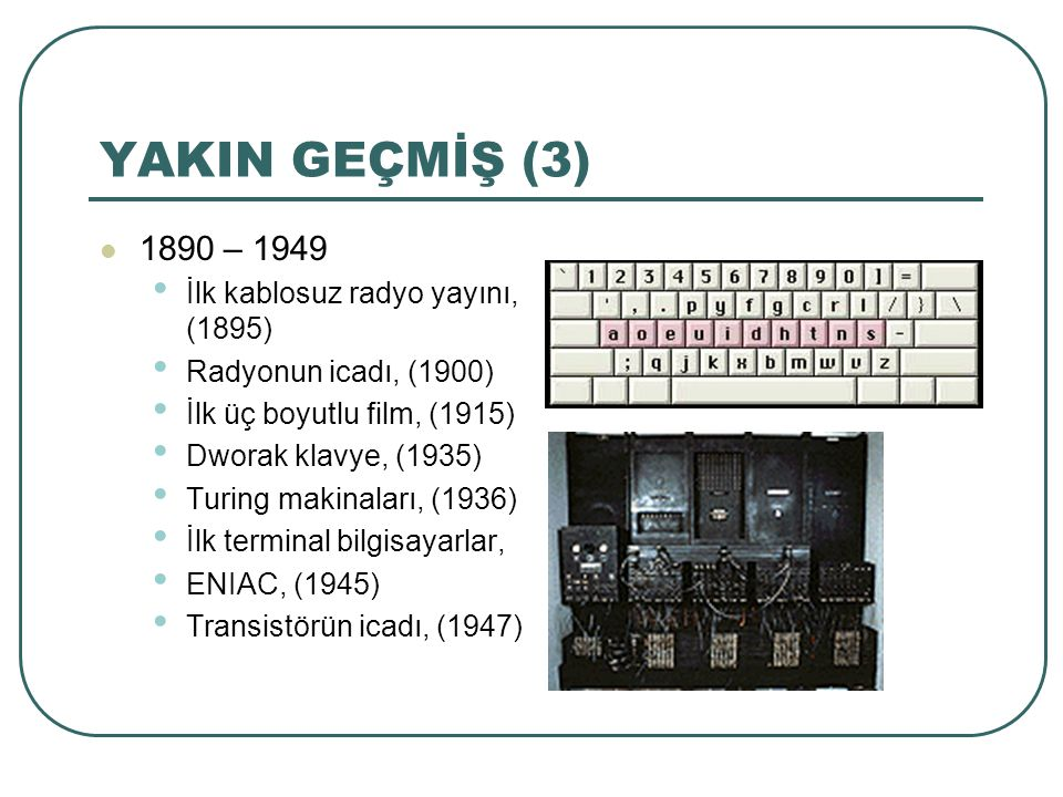 YAKIN GEÇMİŞ (3) 1890 – 1949 İlk kablosuz radyo yayını, (1895)