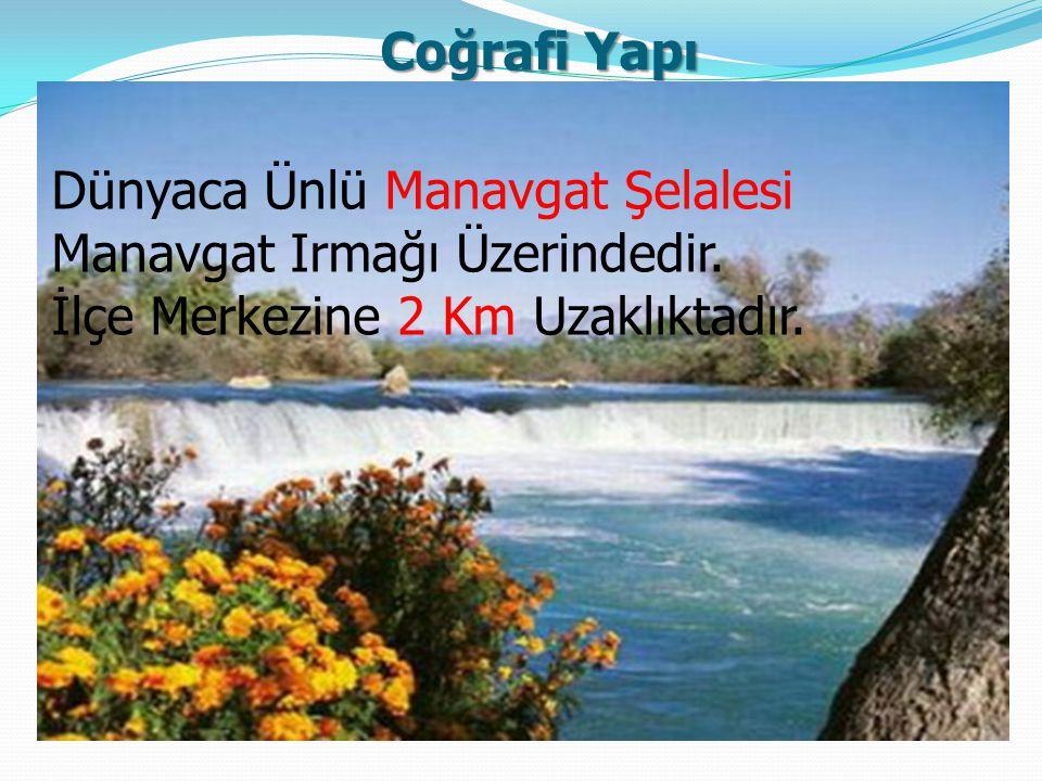 Dünyaca Ünlü Manavgat Şelalesi Manavgat Irmağı Üzerindedir.