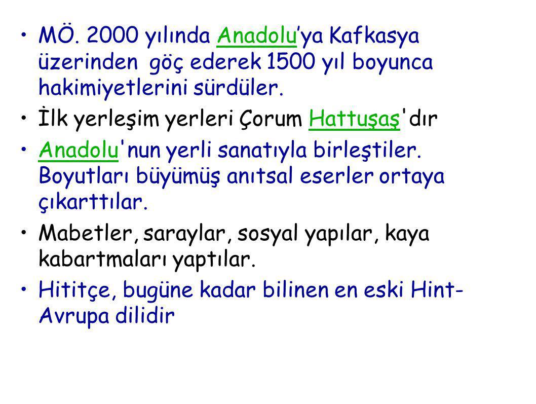 MÖ. 2000 yılında Anadolu'ya Kafkasya üzerinden göç ederek 1500 yıl boyunca hakimiyetlerini sürdüler.