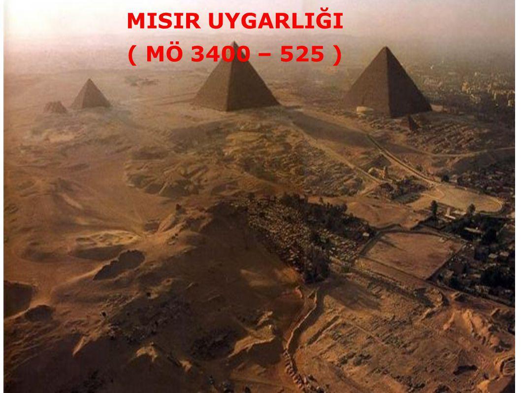MISIR UYGARLIĞI ( MÖ 3400 – 525 )