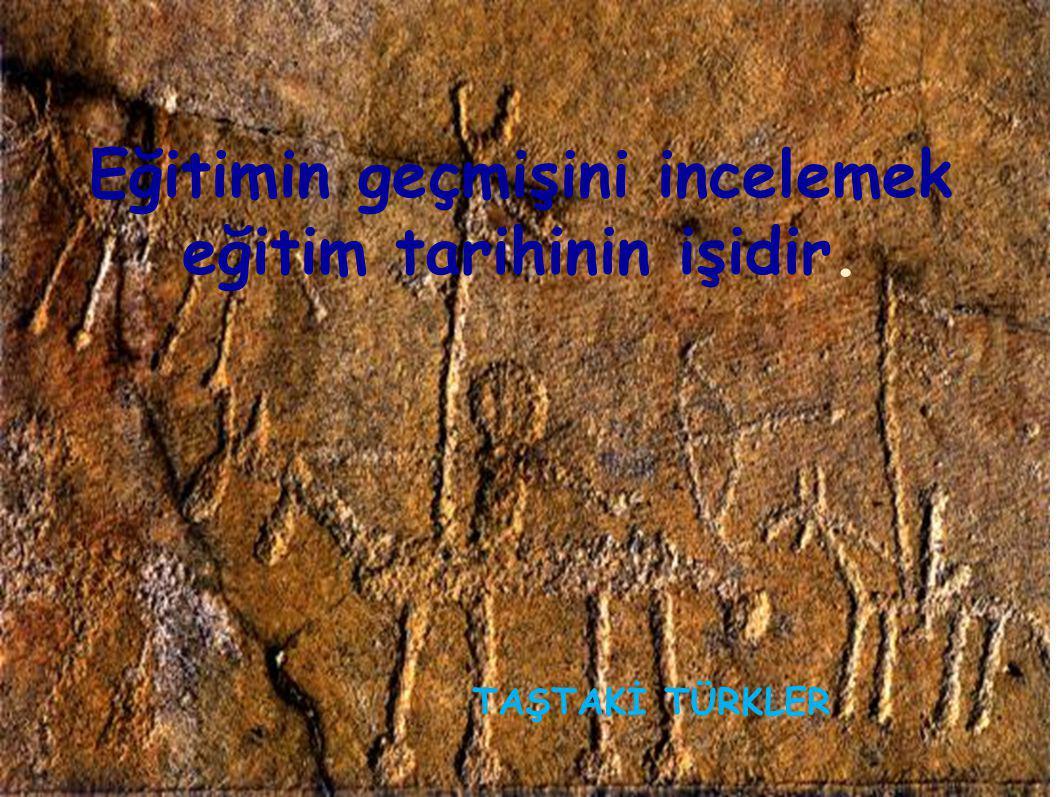 Eğitimin geçmişini incelemek eğitim tarihinin işidir.