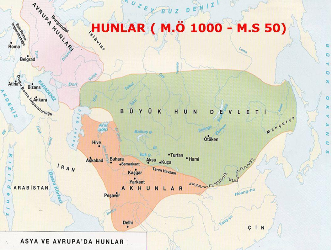 HUNLAR ( M.Ö 1000 - M.S 50)