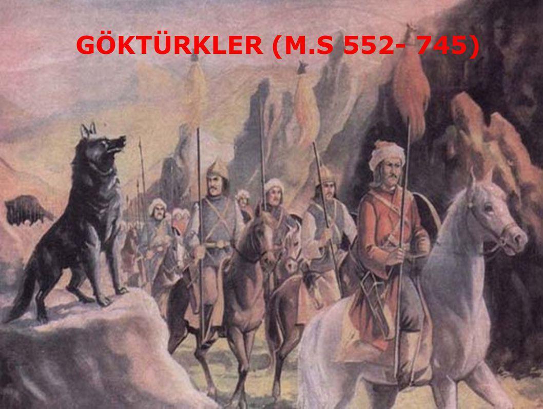 GÖKTÜRKLER (M.S 552- 745)