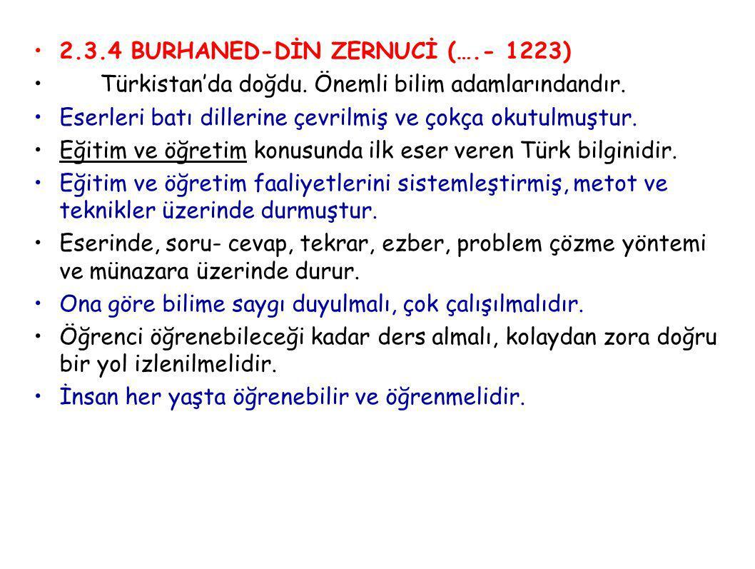 2.3.4 BURHANED-DİN ZERNUCİ (….- 1223)