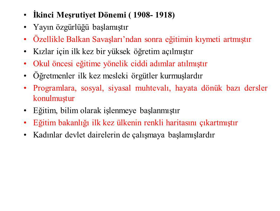 İkinci Meşrutiyet Dönemi ( 1908- 1918)