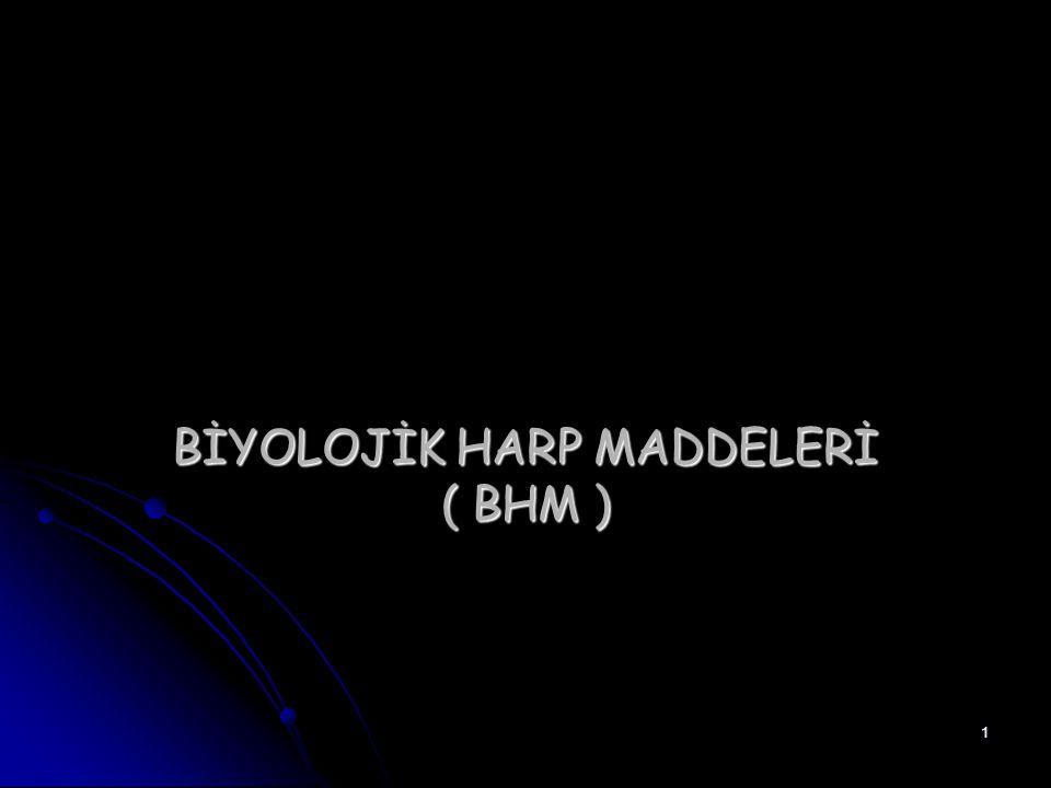 BİYOLOJİK HARP MADDELERİ ( BHM )