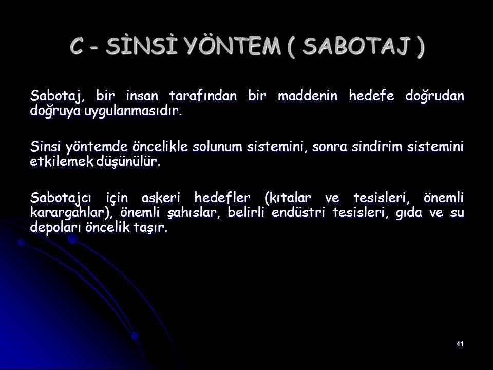 C - SİNSİ YÖNTEM ( SABOTAJ )