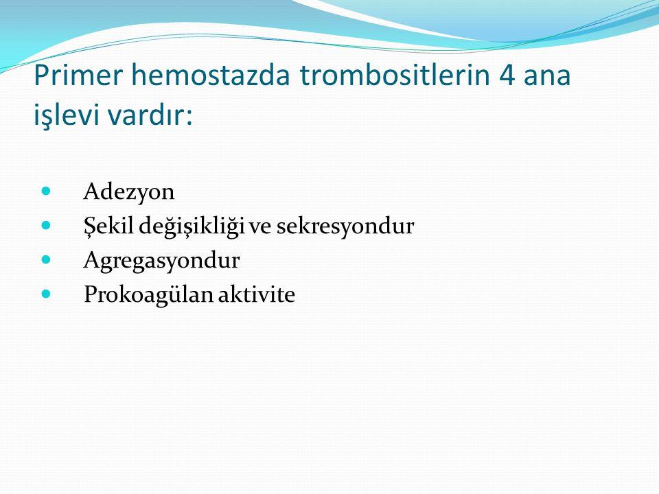 Primer hemostazda trombositlerin 4 ana işlevi vardır: