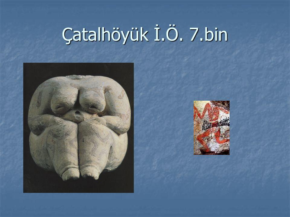 Çatalhöyük İ.Ö. 7.bin