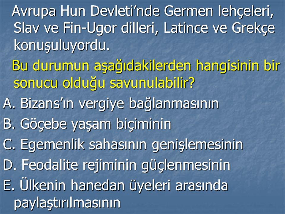 Avrupa Hun Devleti'nde Germen lehçeleri, Slav ve Fin-Ugor dilleri, Latince ve Grekçe konuşuluyordu.