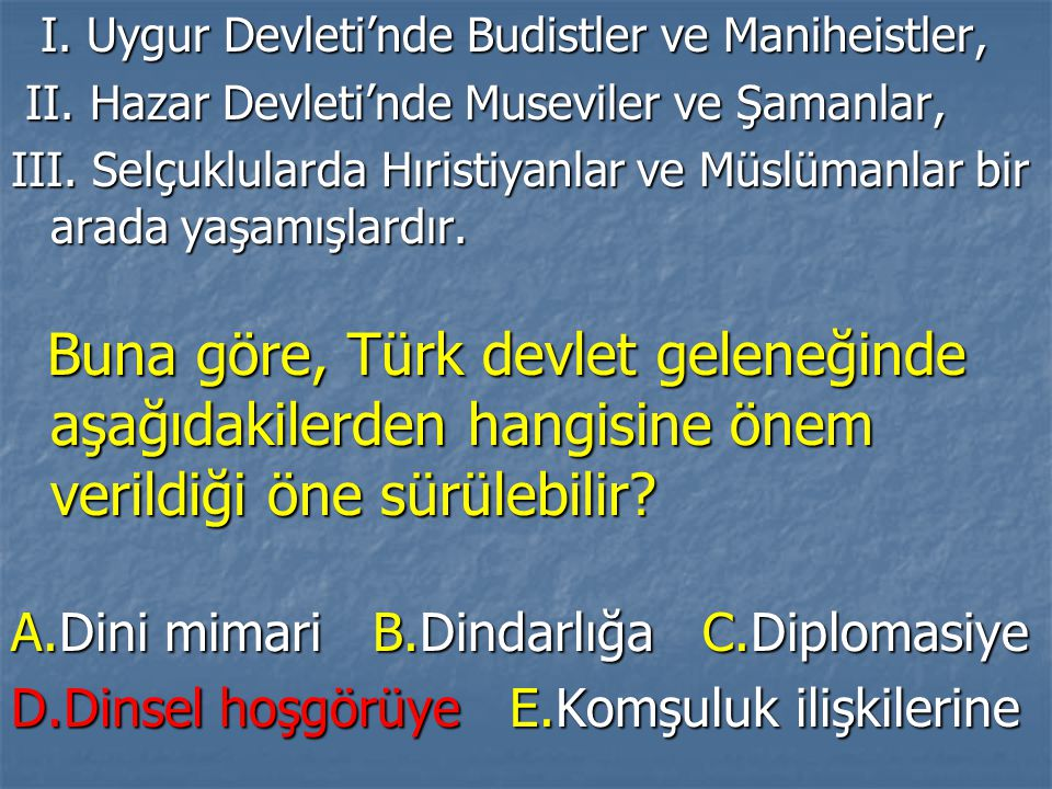 I. Uygur Devleti'nde Budistler ve Maniheistler,