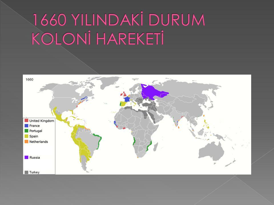 1660 YILINDAKİ DURUM KOLONİ HAREKETİ