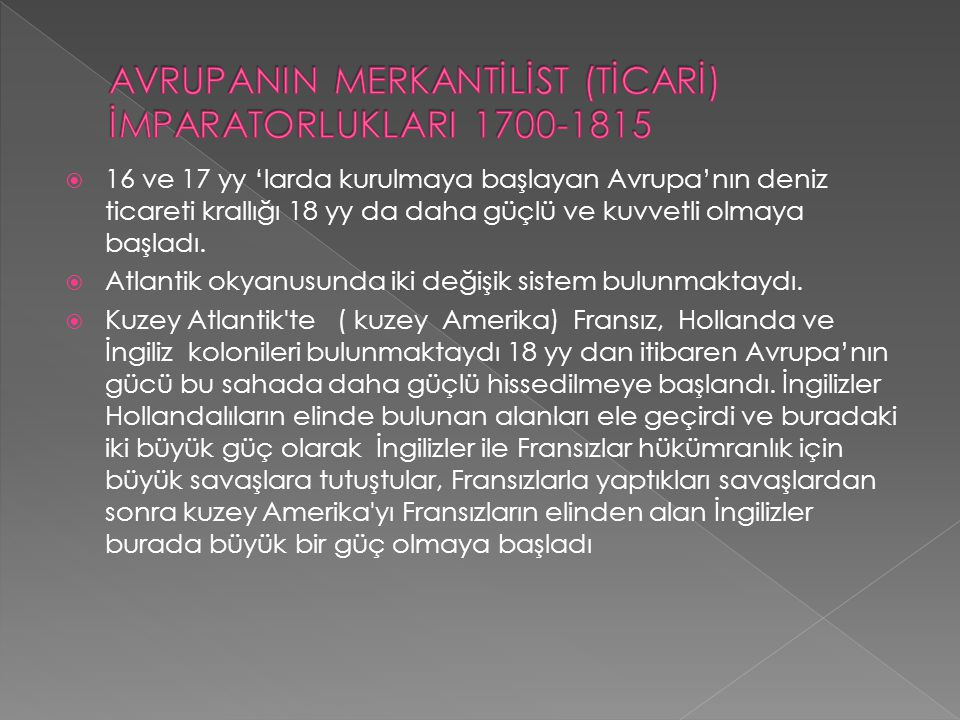 AVRUPANIN MERKANTİLİST (TİCARİ) İMPARATORLUKLARI 1700-1815