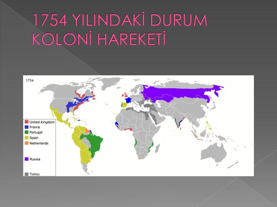 1754 YILINDAKİ DURUM KOLONİ HAREKETİ