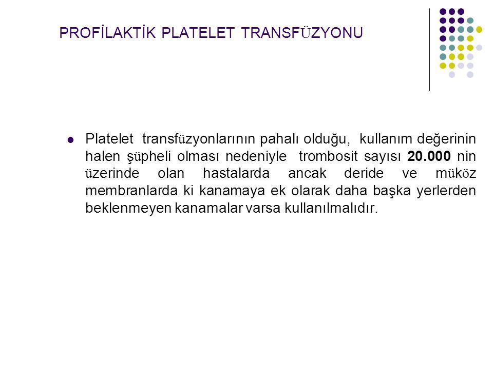 PROFİLAKTİK PLATELET TRANSFÜZYONU